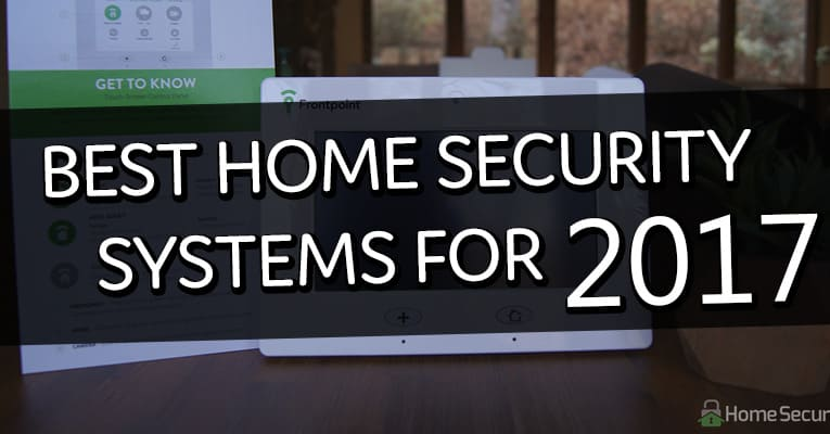 Best home security systems for 2017 pro and self monitored for Best security for your home