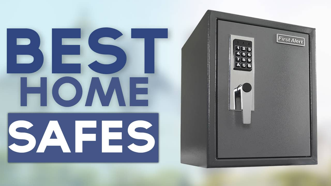 Best Home Safes 2017 Home Security List
