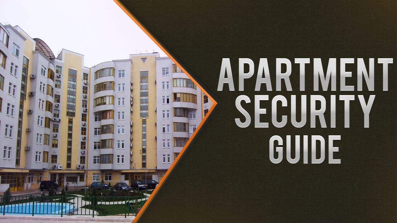 Your Complete Guide To Apartment Security 10 Helpful Tips