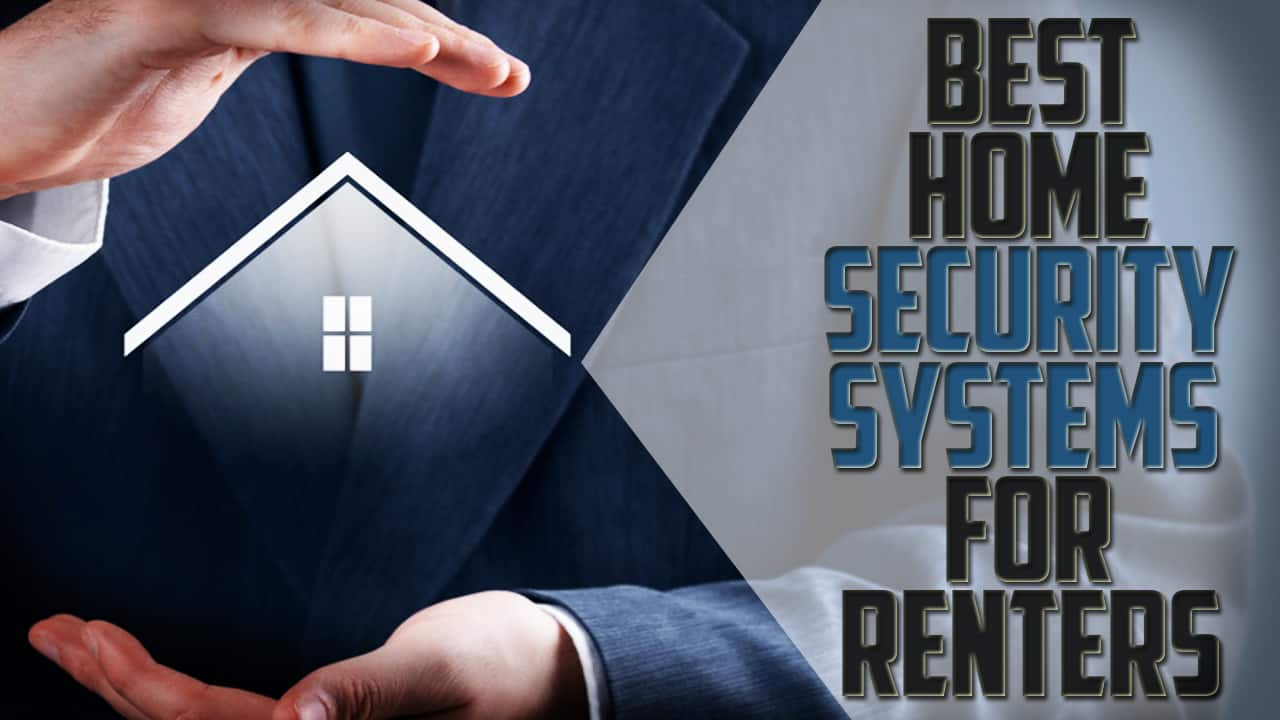 best home security systems for renters home security list. Black Bedroom Furniture Sets. Home Design Ideas