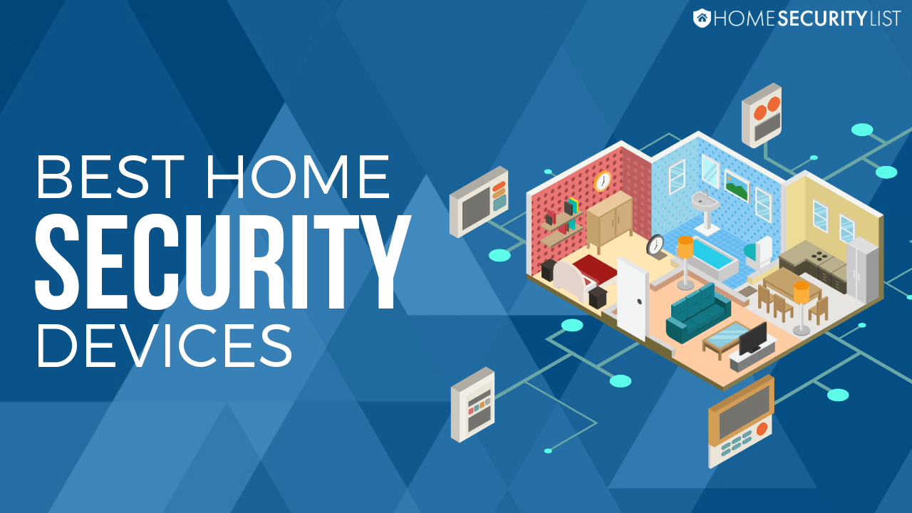 Our 20 favorite must have home security devices systems for Best security for your home