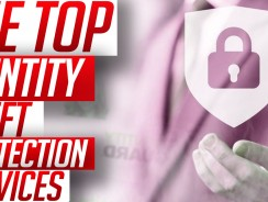5 Top Identity Theft Protection Services for 2018