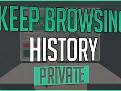 Best Tools You Can Use to Keep Your Browsing History Truly Private